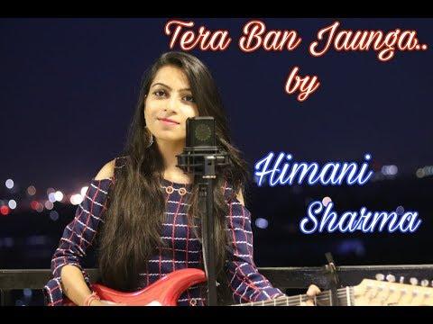 tera-ban-jaunga-(female-version)- -himani-sharma- -kabir-singh- -tulsi-kumar,-akhil-sachdeva