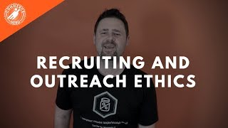 Recruiting And Outreach Ethics