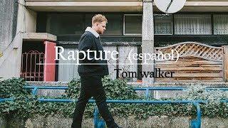 Tom Walker Rapture Subtitulado Español