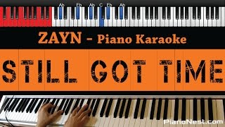 ZAYN - Still Got Time ft. PARTYNEXTDOOR - HIGHER Key (Piano Karaoke / Sing Along) Mp3