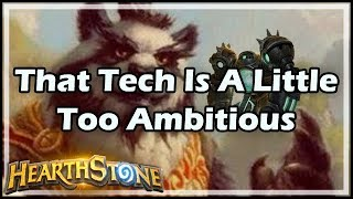 [Hearthstone] That Tech Is A Little Too Ambitious