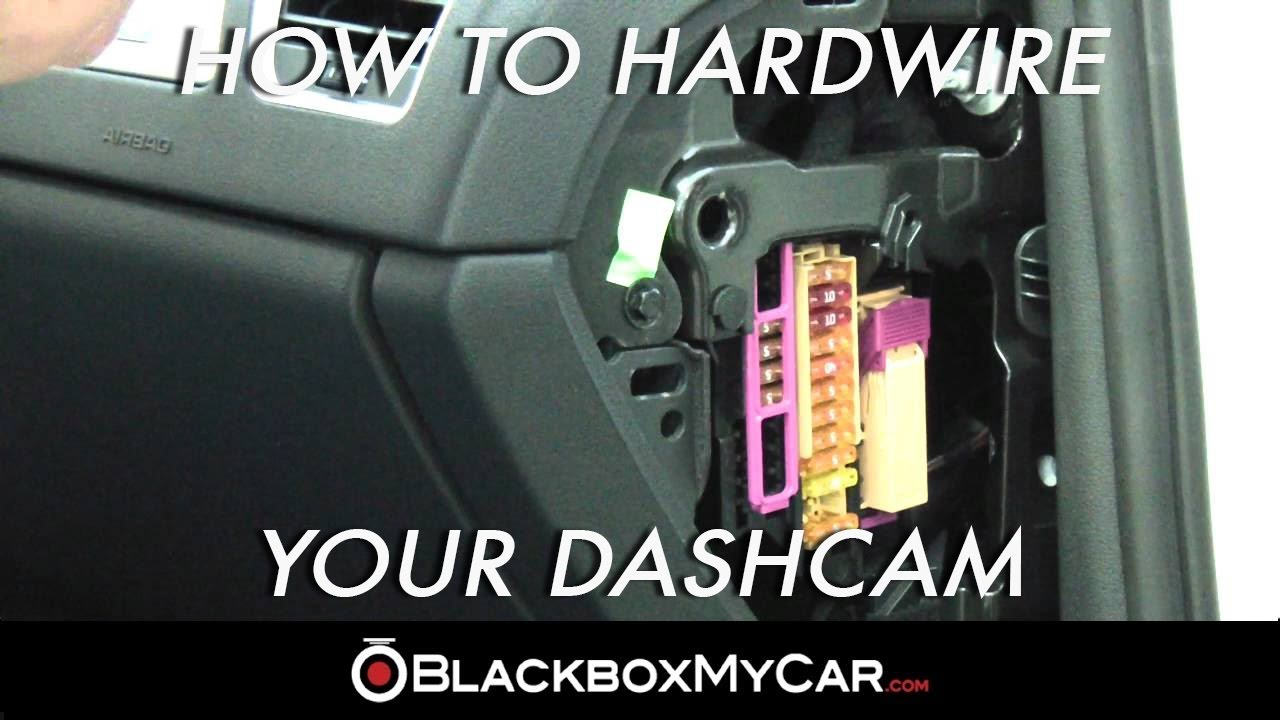 how to hardwire a dashcam - blackboxmycar com