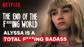 Alyssa is a Total F***ing Badass | The End of the F***ing World | Netflix