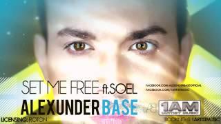 AlexUnder Base Set Me Free Ft Soel