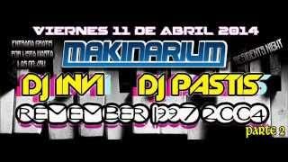 Dj Invi & Dj Pastis @ Makinarium  11-04-14 parte 2
