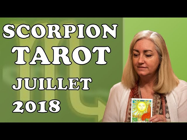 SCORPION -  Tarot Astrologique - Juillet 2018