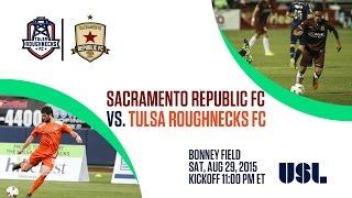 Sacramento Republic FC vs Tulsa Roughnecks FC 8.29.15