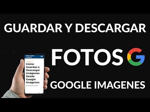 Cómo Guardar Imágenes Desde Google Imágenes