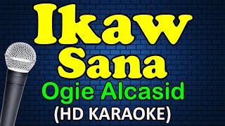 IKAW SANA - Ogie Alcasid (HD Karaoke)