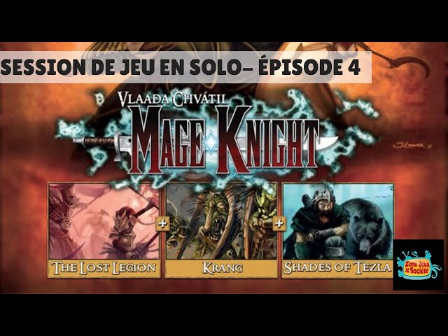Classique de la Zone - Mage Knight - Épisode 4