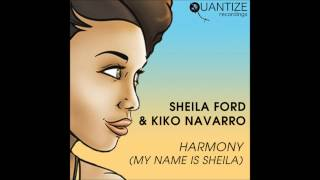 Sheila Ford & Kiko Navarro - Harmony (My Name Is Sheila)(Kiko