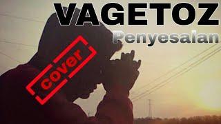 Cover Video Clip Vagetoz Penyesalan