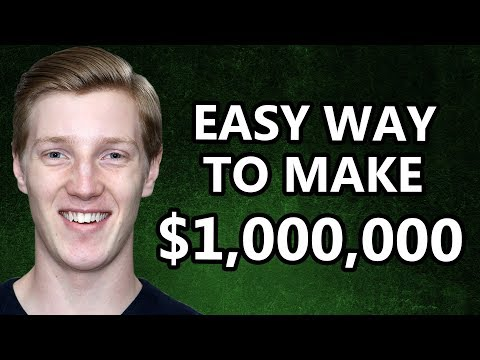 The Simple Method To Make One Million Dollars