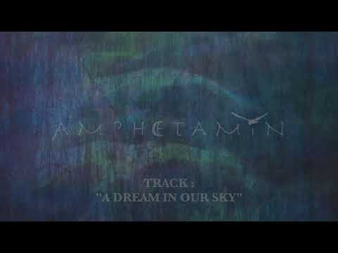 Amphetamin - A dream in our sky Mp3
