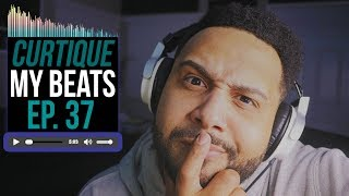 Beat Critiques! Reacting To YouTube Music Producer Beats | CURTIQUE MY BEATS (EP 37)