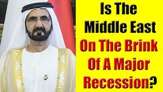 Is The Middle East On The Brink Of A Major Recession?