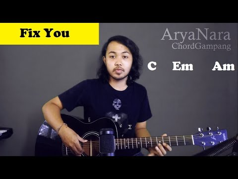 Chord Gampang (Fix You - Coldplay) by Arya Nara (Tutorial Gitar) Untuk Pemula
