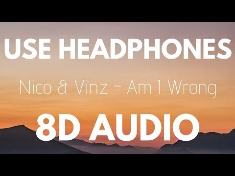 Nico & Vinz - Am I Wrong (8D AUDIO)