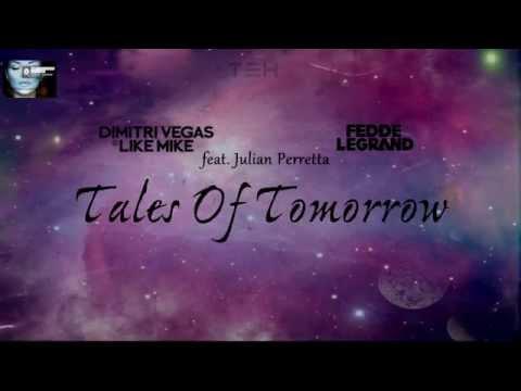 Dimitri Vegas & Like Mike vs  Fedde Le Grand   Tales Of Tomorrow ft  Julian Perretta (Lyrics)