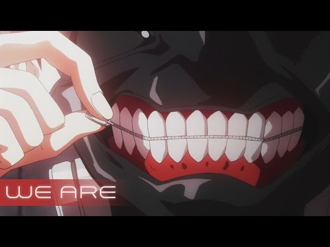 AMV • Tokyo Ghoul - We Are #7SHINDEN (Uploaded in 2014)