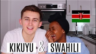 TEACHING MY BOYFRIEND MY LANGUAGES | KIKUYU AND SWAHILI