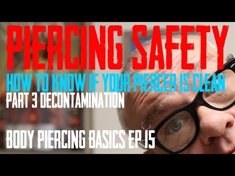 decontamination---knowing-your-piercer-is-clean---part-3---body-piercing-basics-ep-15