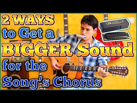 How to Play BIGGER Harmonica In The CHORUS