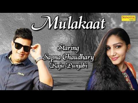 मुलाकात || Mulakaat || Sapna Chaudhary, Raju Punjabi, Annu Kadyan || Haryanvi New Songs 2018