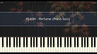 FLASH - Perfume ピアノ ソロ 映画 『ちはやふる』 主題歌 / Piano Solo