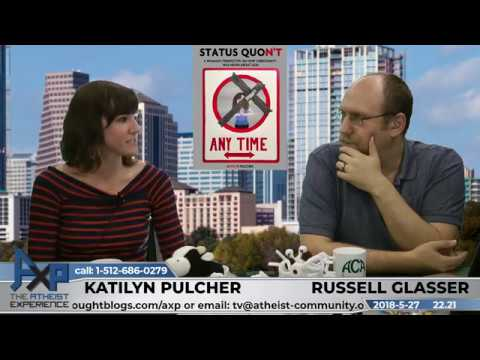 Atheist Experience 22.21 with Russell Glasser and Katilyn Pulcher