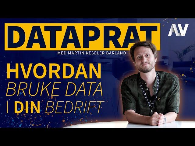 DataPrat | 5 episoder om bruk av data i din bedrift!