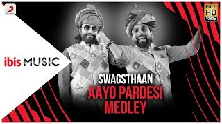 ibis Music - Swagsthaan -Aaayo Pardesi Medley(Live)
