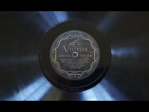 "Selections from ""Good News"" by Victor Arlen & Phil Ohman and Their Orchestra 1928"