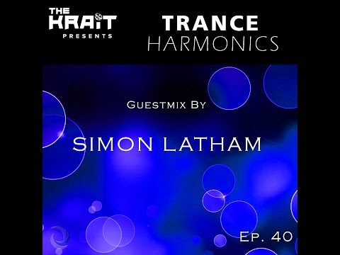 Trance Harmonics Radio 040 [Feat. Simon Latham Guestmix]