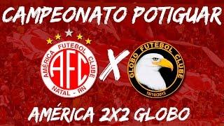 Melhores Momentos - América 2X2 Globo - Campeonato Potiguar - 26/03/2017