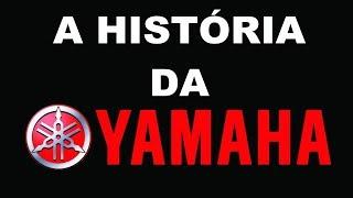 A História da Yamaha - Do Passado Até Os Dias De Hoje