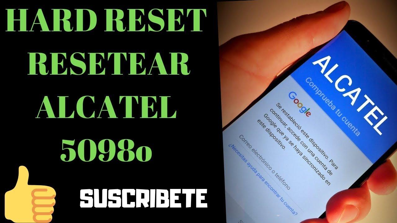 Hard reset Alcatel 5098o    como resetear Alcatel 5098o