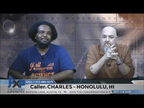 Arguments for God | Chuck – Honolulu, HI | Atheist Experience 21.01