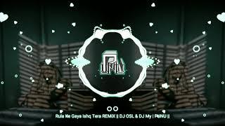 Rula Ke Gaya Ishq Tera REMiX || DJ OSL \u0026 DJ My | PUNU ||