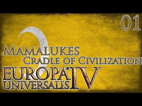 Let's Play Europa Universalis IV Cradle of Civilization - Mamluks Part 1