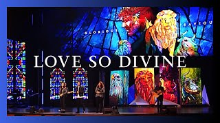 Love So Divine (Glorious Saviour)   New Creation Worship