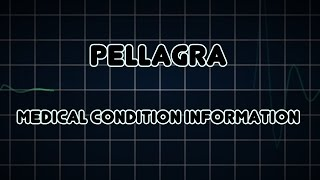Pellagra (Medical Condition)