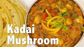 Kadai Mushroom | ChefHarpalSingh