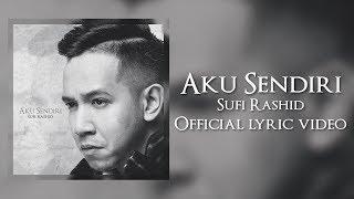 Sufi Rashid - Aku Sendiri [Official Lyric Video]