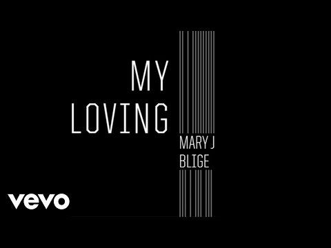 Mary J. Blige - My Loving (Audio)