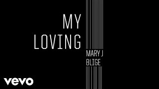 Mary J. Blige - My Loving (Audio)