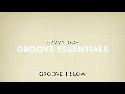 Groove 1 SLOW (TOMMY IGOE - Groove Essentials)