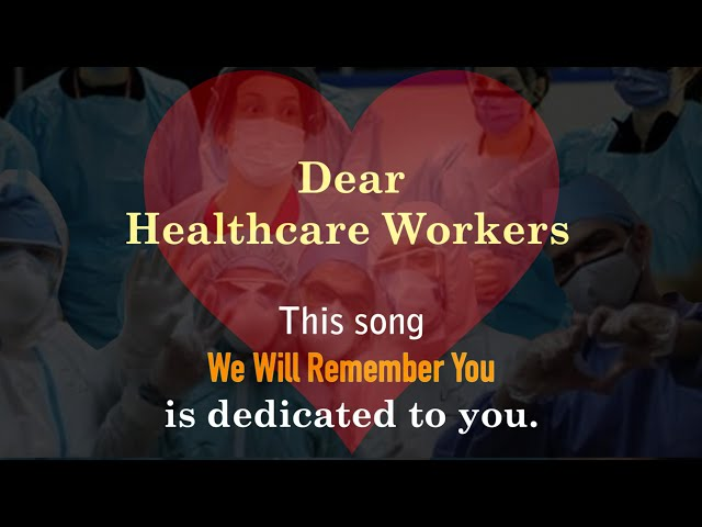 WE WILL REMEMBER YOU by Thomas Gunther   Dedicated to Health Care Workers fighting Covid-19