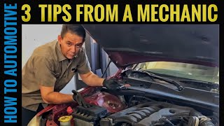 3 Tips From a Mechanic