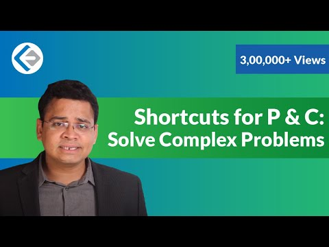 Shortcuts for Permutation & Combinations to Solve Complex Problems (CAT/CMAT/GRE/GMAT)